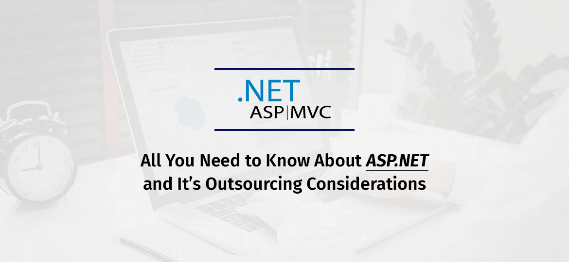 All You Need to Know About ASP.NET and It's Outsourcing Considerations