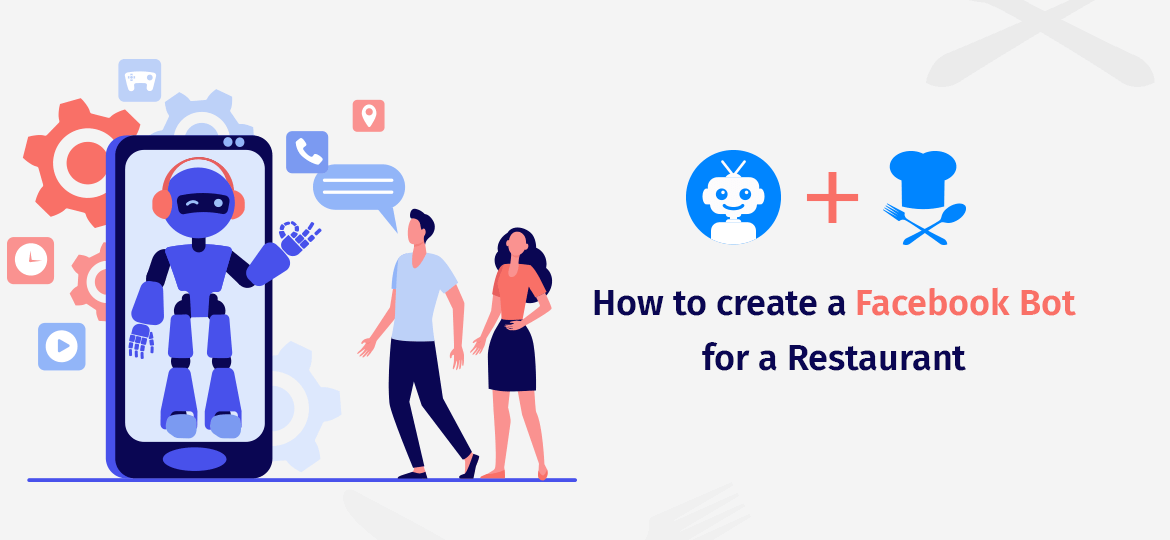 How to create a Facebook Bot for a Restaurant