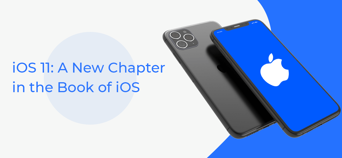 iOS 11: A New Chapter in the Book of iOS
