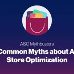 App Store Optimization (ASO) – Myths and Facts.