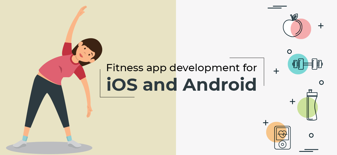 Fitness app development for iOS and Android