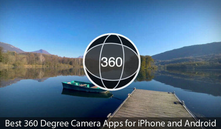 Best 360 Camera Apps for iPhone and Android