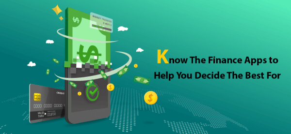 Know The Finance Apps to Help You Decide The Best For You!