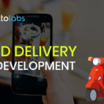 Why Food Delivery App Development Had Been So Popular Till Now, Have A Look before Investing Money into it: