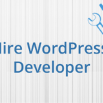 Hire WordPress Developers Today that lead to A Successful WordPress Project Delivery!
