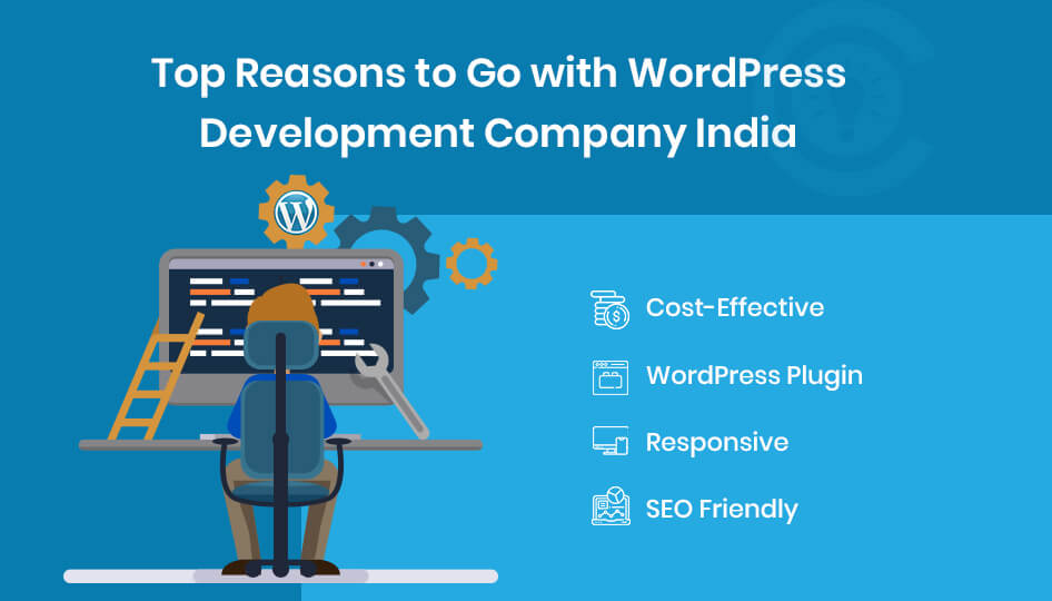 Top Reasons to Go with WordPress Development Company India