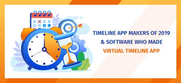 Timeline App Makers Of 2019 & Software Who Made Virtual Timeline App