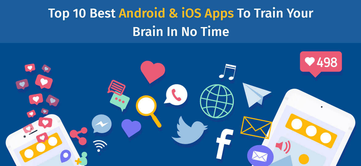 Top 10 Best Android & iOS Apps To Train Your Brain In No Time