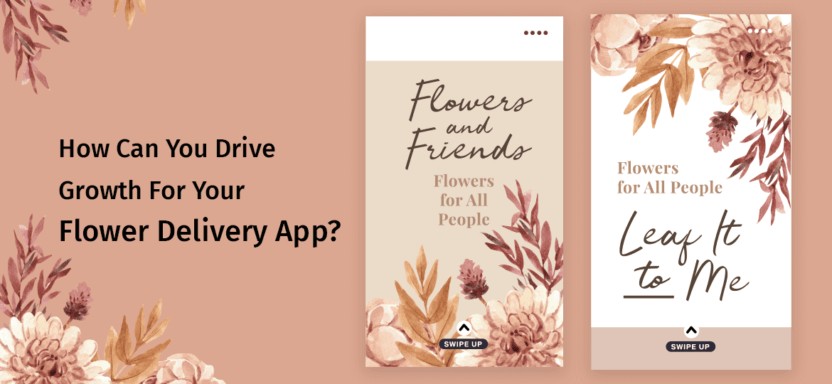 How Can You Drive Growth For Your Flower Delivery App?