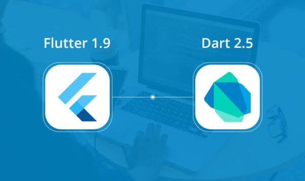 Flutter 1.9 and Dart 2.5