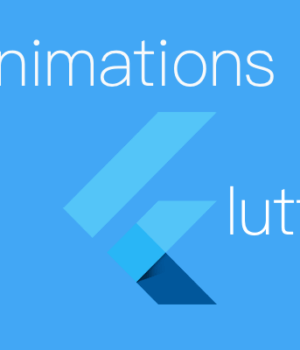 It has Never Been Easier to Create Animations in Flutter