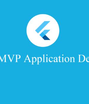 Why Choose Flutter for MVP Application Development?