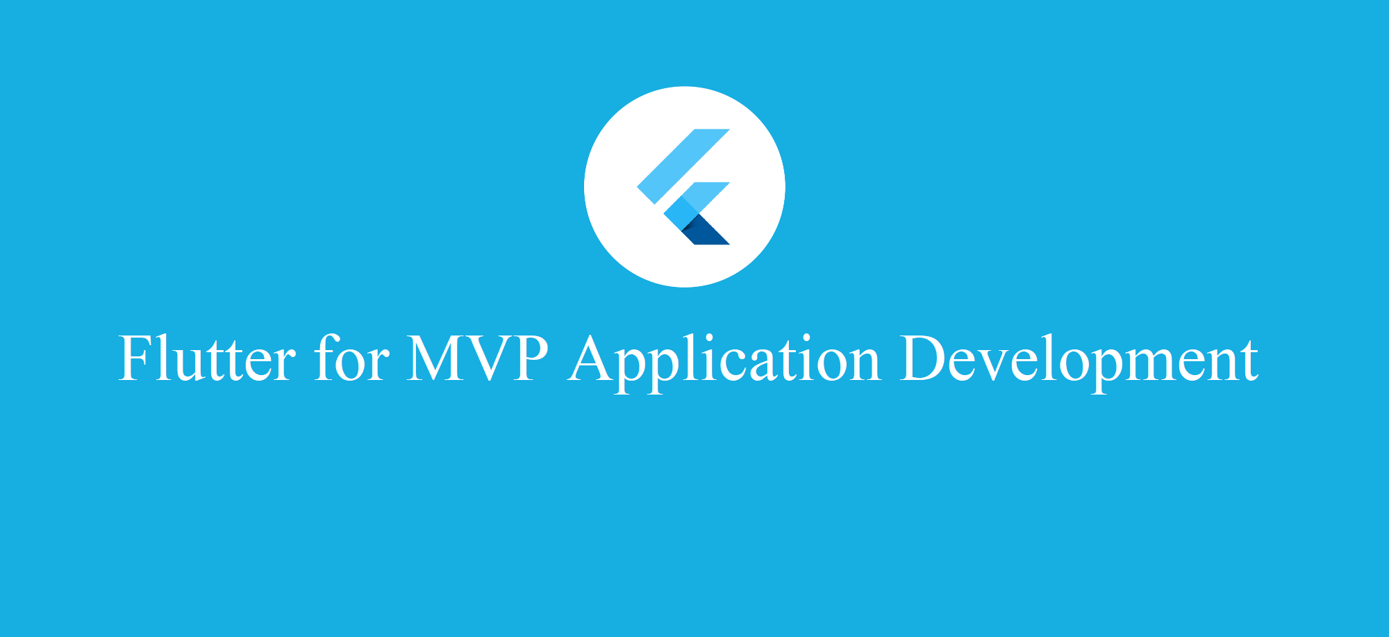 Flutter for MVP Application Development
