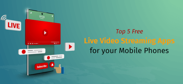 Top 5 Free Live Video Streaming Apps for your Mobile Phones