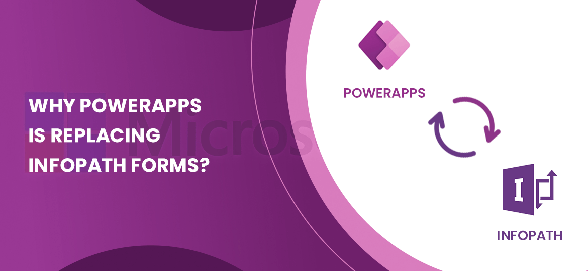 Why Powerapps Is Replacing Infopath Forms?