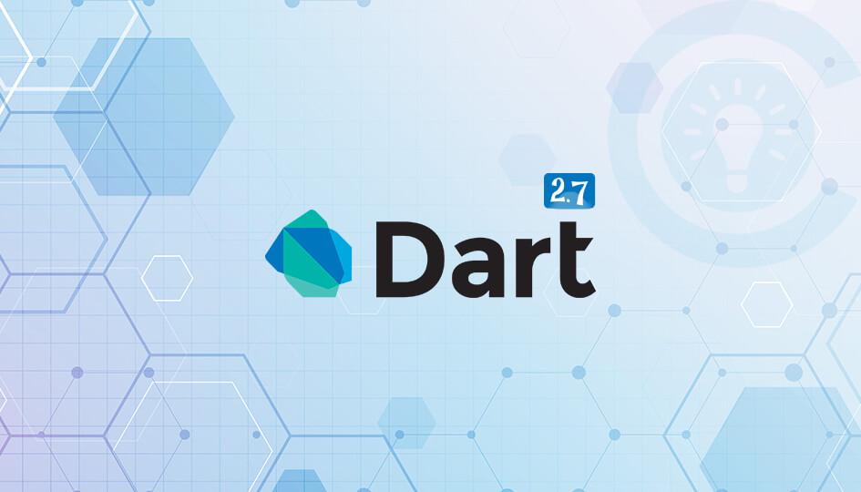 Dart 2.7