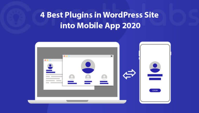 4 Best Plugins in WordPress Site into Mobile App 2020