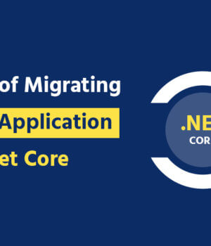 Benefits of Migrating Asp.Net Application to Asp.Net Core