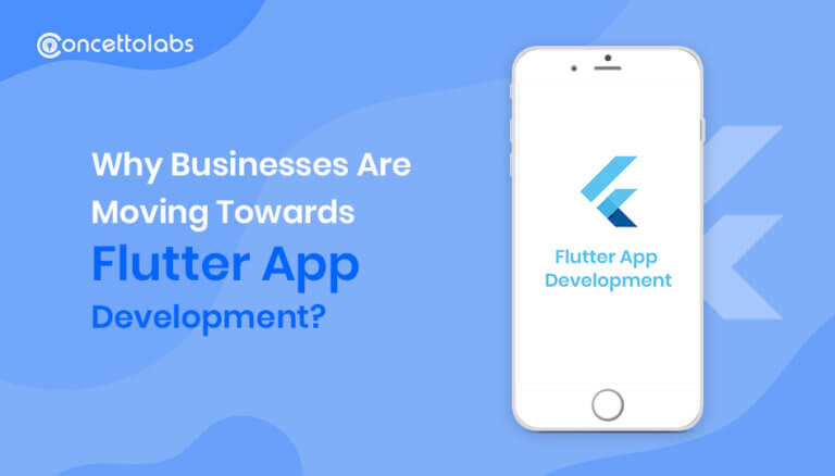 Why Businesses Are Moving Towards Flutter App Development?