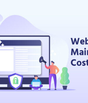 Website Maintenance Cost in 2020 – 7 Easy Steps!