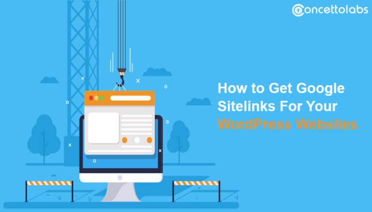 Guideline To Get Google Sitelinks For Your WordPress Websites
