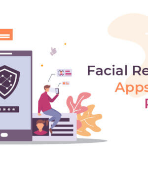 8 Facial Recognition Apps That Will Rule 2020!