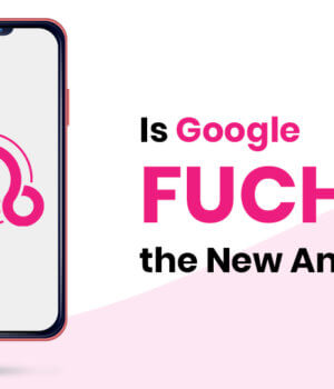 Is Google Fuchsia the New Android?