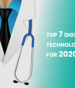 What Are The Top 7 Digital Health Technologies Trends for 2020