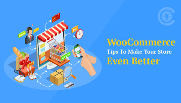 WooCommerce Tips to make your store even better