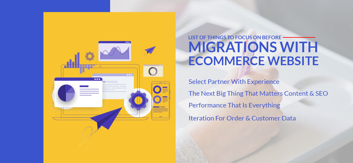 List Of Things To Focus On Before Migrations With Ecommerce Website