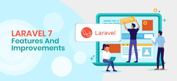 Let's Explore Laravel 7: Laravel 7 Features And Improvements