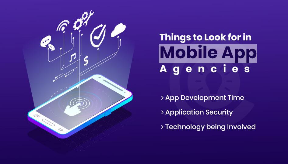Things to Look for in Mobile App Agencies