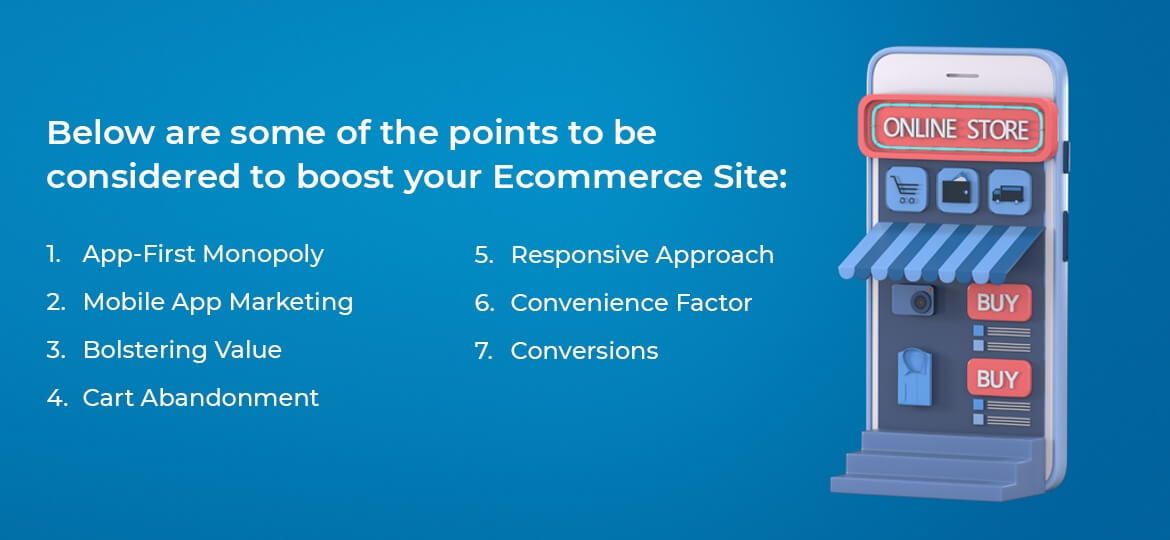 Below are some of the points to be considered to boost your ecommerce site