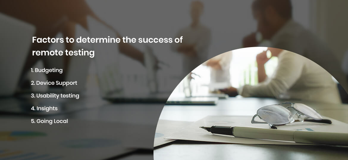 Factors to determine the success of remote testing