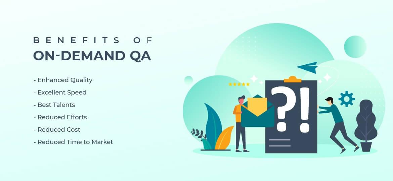Benefits of on-demand QA