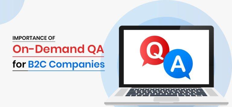 Importance of On-Demand QA for B2C Companies