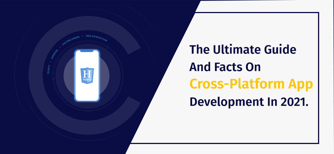 The Ultimate Guide And Facts On Cross-Platform App Development In 2021.