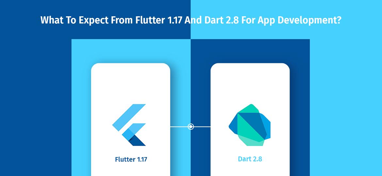 Flutter 1.17 and Dart 2.8