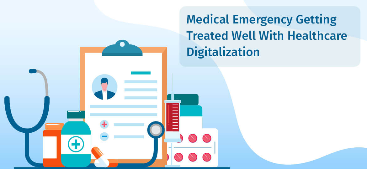 Medical Emergency Getting Treated Well With Healthcare Digitalization