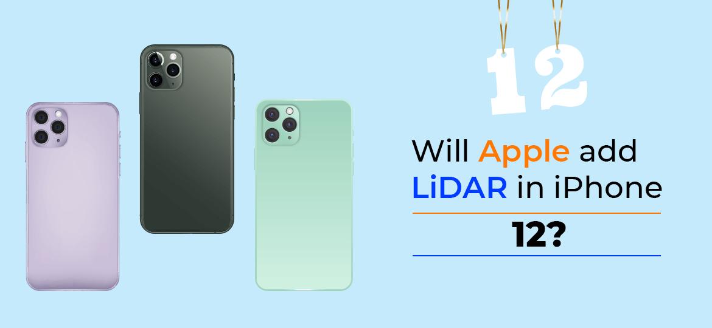 Will Apple add LiDAR in iPhone 12?