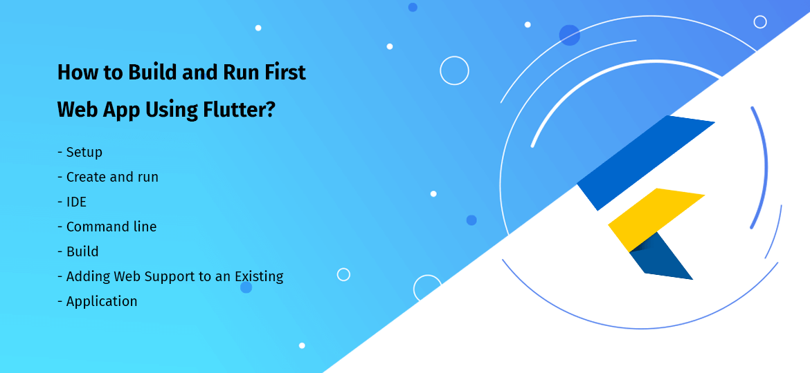 How to Build and Run First Web App Using Flutter?