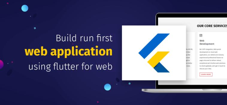 Build Run First Web Application Using Flutter For Web