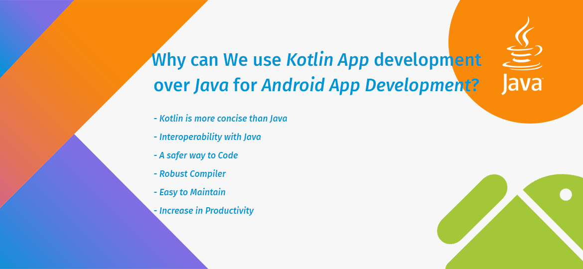 Why can We use Kotlin App development over Java for Android App Development?