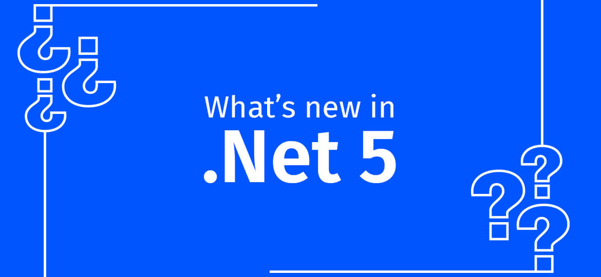 What's new in.Net 5