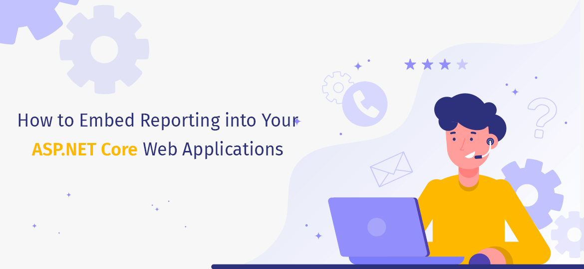 How to Embed Reporting into Your ASP.NET Core Web Applications?
