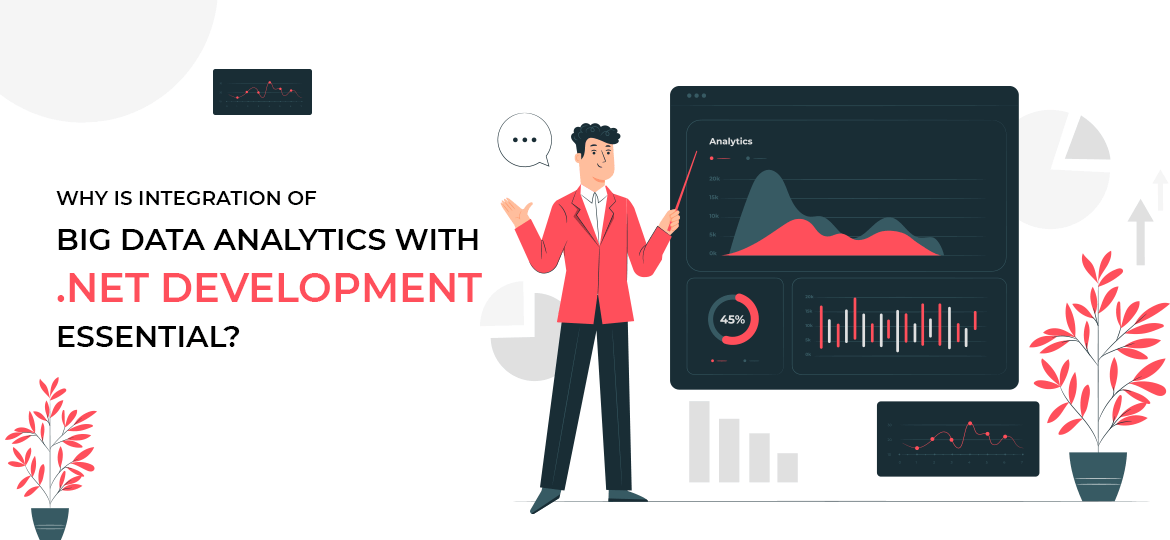 Why is Integration of Big Data Analytics with .NET Development Essential?