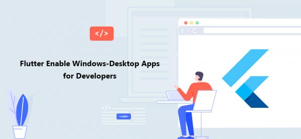 Flutter Enable Windows-Desktop Apps for Developers