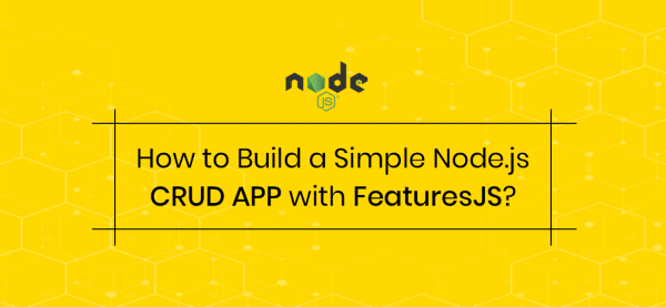 How to Build a Simple Node.js CRUD App with FeaturesJS?