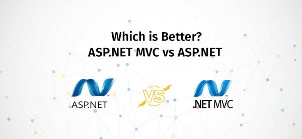 Which is Better? ASP.NET MVC vs ASP.NET