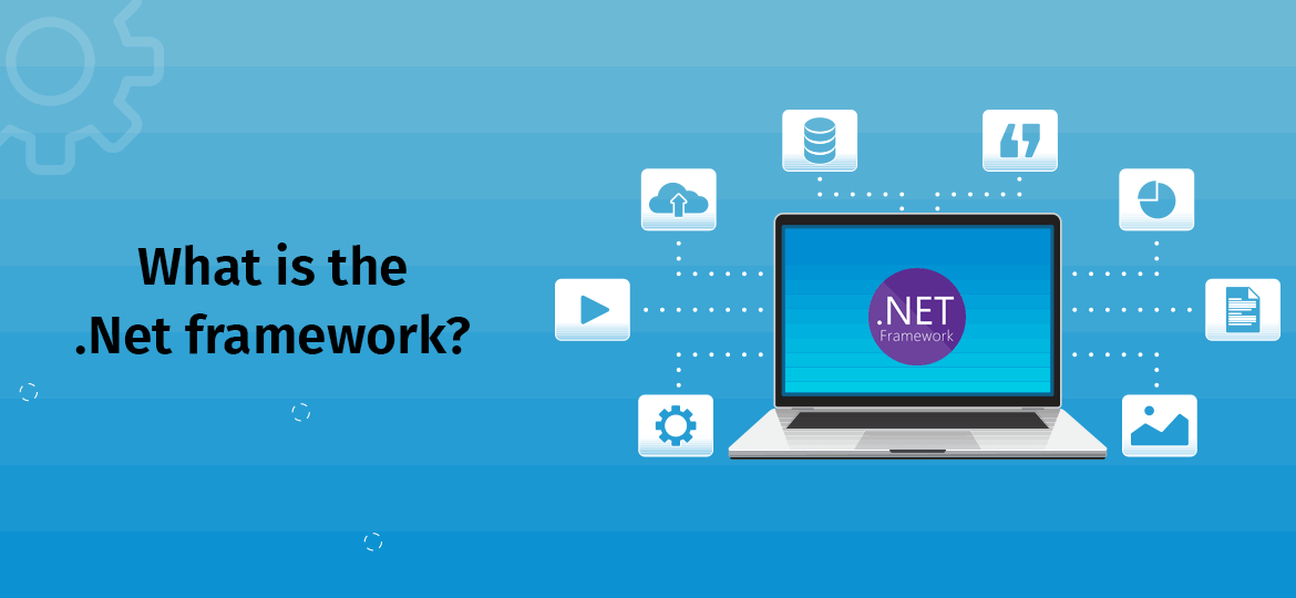 What is the .Net framework?